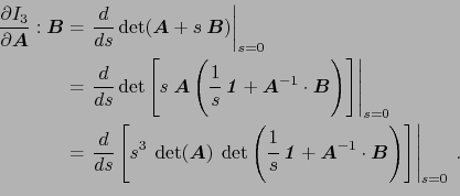 \begin{equation*}\begin{aligned}\ensuremath{\frac{\partial I_3}{\partial \ensure...<br /> 			...\boldsymbol{B}}\right)\right] \right\vert _{s=0} . \end{aligned}\end{equation*}